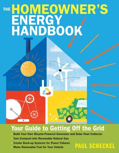 Paul Scheckel The Homeowner's Energy Handbook Your Guide To Getting Off The Grid