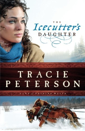 Tracie Peterson The Icecutter's Daughter