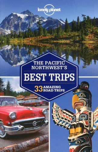 Lonely Planet Pacific Northwest's Best Trips 0002 Edition;revised