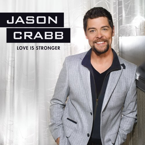 Jason Crabb Love Is Stronger