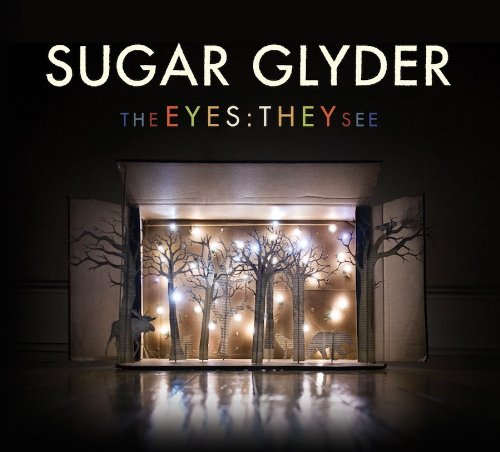 Sugar Glyder Eyes They See