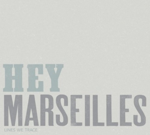 Hey Marseilles Lines We Trace Digipak
