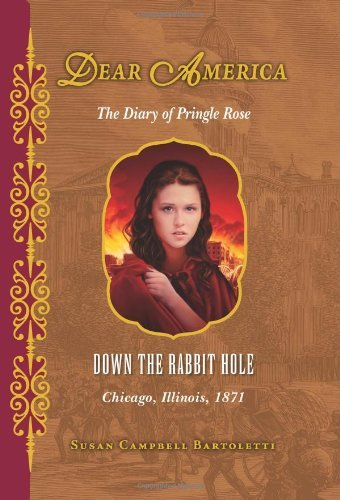 Susan Campbell Bartoletti Down The Rabbit Hole The Diary Of Pringle Rose Chicago Illinois 187