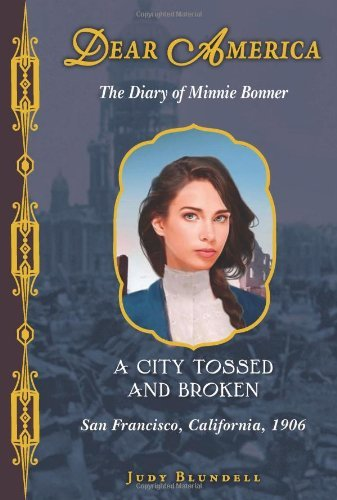 Judy Blundell A City Tossed And Broken The Diary Of Minnie Bonner San Francisco Califo