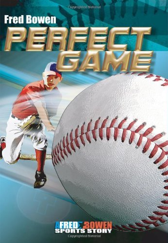 Fred Bowen Perfect Game