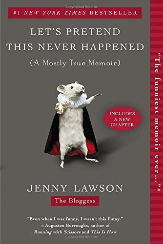Jenny Lawson Let's Pretend This Never Happened (a Mostly True Memoir)