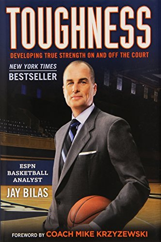 Jay Bilas Toughness Developing True Strength On And Off The Court