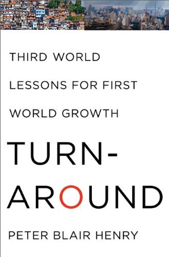 Peter Blair Henry Turnaround Third World Lessons For First World Growth