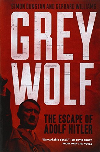 Simon Dunstan Grey Wolf The Escape Of Adolf Hitler