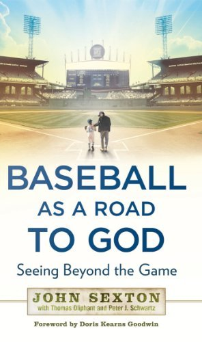 John Sexton Baseball As A Road To God Seeing Beyond The Game