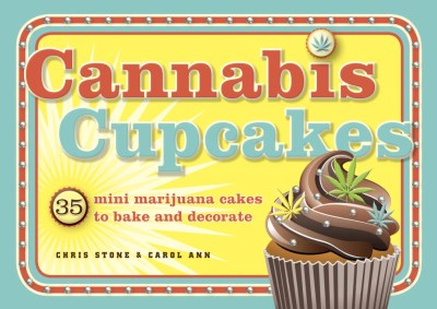 Chris Stone Cannabis Cupcakes 35 Mini Marijuana Cakes To Bake And Decorate