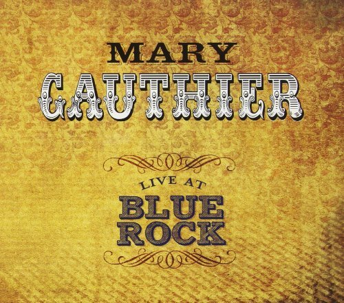 Mary Gauthier Live At Blue Rock