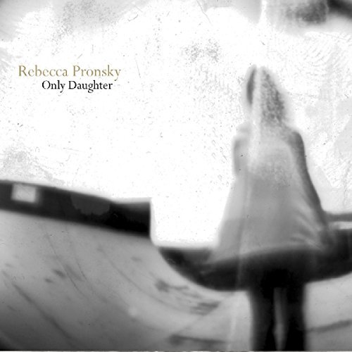 Rebecca Pronsky Only Daughter