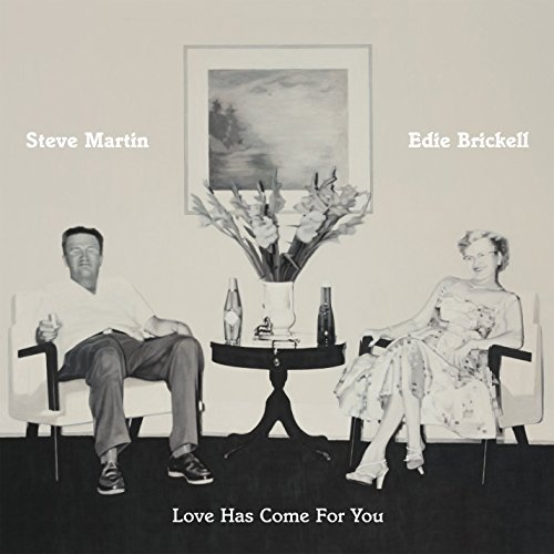 Steve Martin & Edie Brickell Love Has Come For You