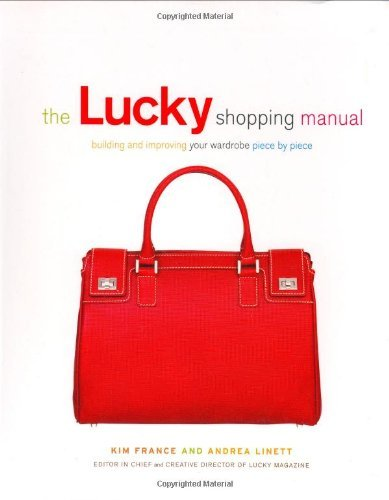 Kim France The Lucky Shopping Manual Building And Improving Your Wardrobe Piece By Pie