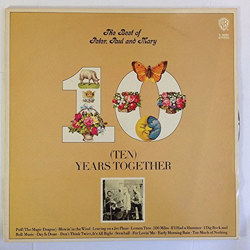 Peter Paul & Mary Ten Years Together The Best Of Peter Paul And Ma