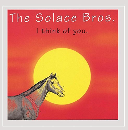Solace Brothers I Think Of You