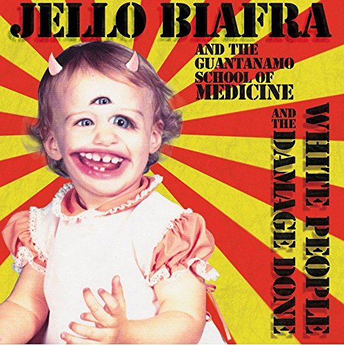 Jello & The Guantanamo Biafra White People & The Damage Done