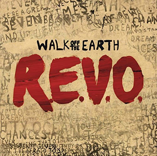 Walk Off The Earth R.E.V.O. R.E.V.O.
