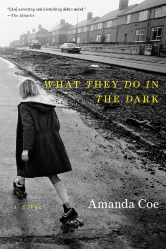 Amanda Coe What They Do In The Dark