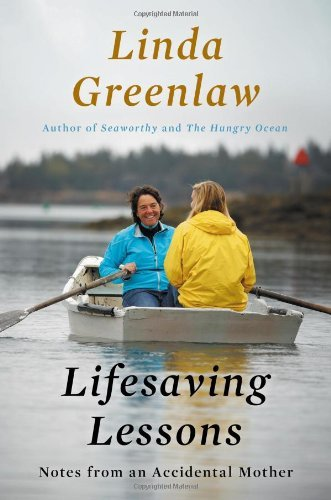 Linda Greenlaw Lifesaving Lessons Notes From An Accidental Mother