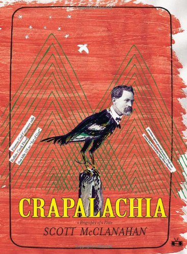 Scott Mcclanahan Crapalachia A Biography Of A Place