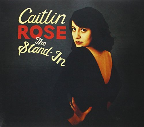 Caitlin Rose Stand In