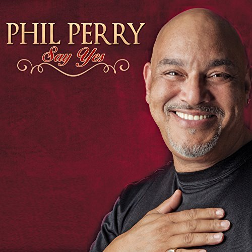 Phil Perry Say Yes