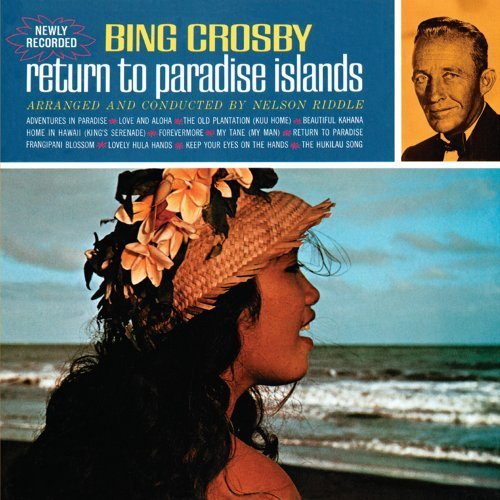 Bing Crosby Return To Paradise Islands Deluxe Ed.