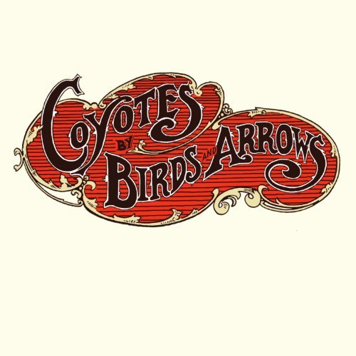 Birds & Arrows Coyotes Digipak