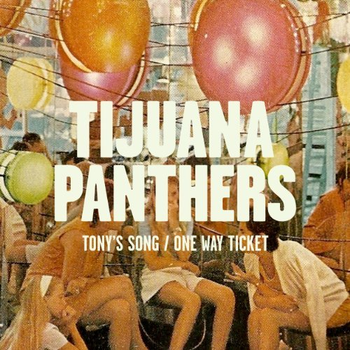 Tijuana Panthers Tony's Song 7 Inch Single B W One Way Ticket7