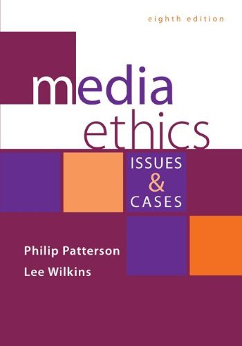 Philip Patterson Media Ethics Issues And Cases 0008 Edition;revised