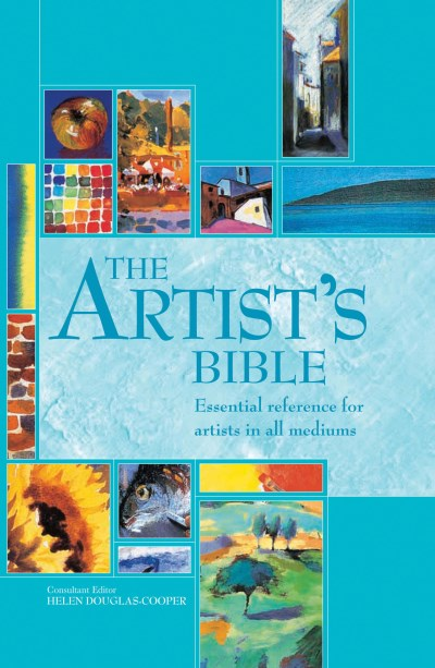 Helen Douglas Cooper The Artist's Bible Essential Reference For Artists In All Mediums