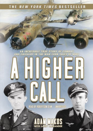 Adam Makos A Higher Call An Incredible True Story Of Combat And Chivalry I