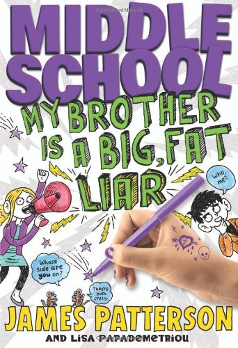 James Patterson Middle School My Brother Is A Big Fat Liar