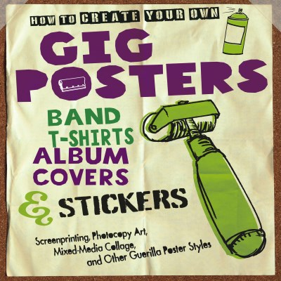 Ruthann Godollei How To Create Your Own Gig Posters Band T Shirts Screenprinting Photocopy Art Mixed Media Collag