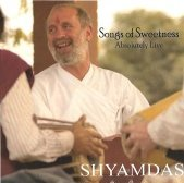 Shyamdas Songs Of Sweetness Absolutely Live