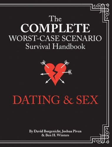 Joshua Piven The Worst Case Scenario Survival Handbook Dating & Sex