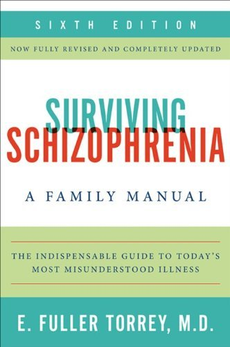 E. Fuller Torrey Surviving Schizophrenia A Family Manual 0006 Edition;