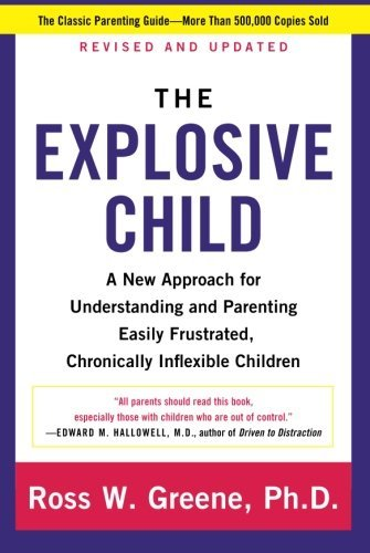 Ross W. Greene The Explosive Child A New Approach For Understanding And Parenting Ea 0005 Edition;revised