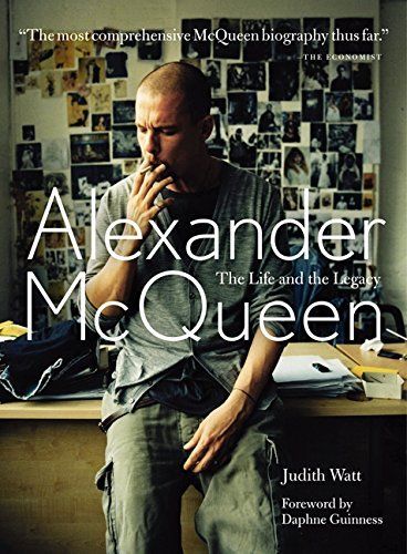 Judith Watt Alexander Mcqueen The Life And Legacy