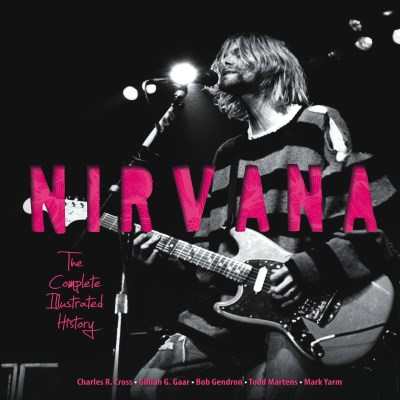 Charles Cross Nirvana The Complete Illustrated History