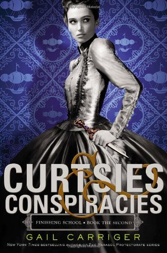 Gail Carriger Curtsies & Conspiracies