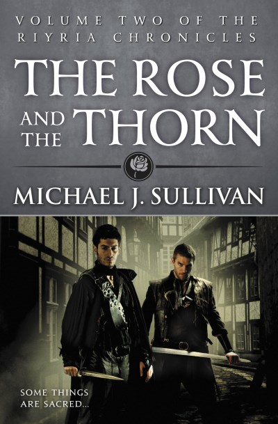 Michael J. Sullivan The Rose And The Thorn