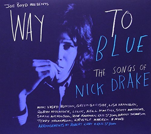 Way To Blue The Songs Of Nick Drake Way To Blue The Songs Of Nick Drake Digipak