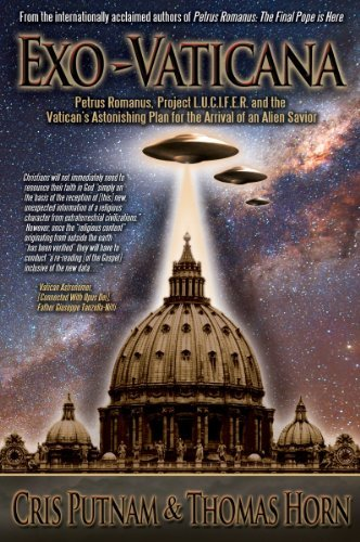 Cris Putnam Exo Vaticana Petrus Romanus Project L.U.C.I.F.E.R. And The Va