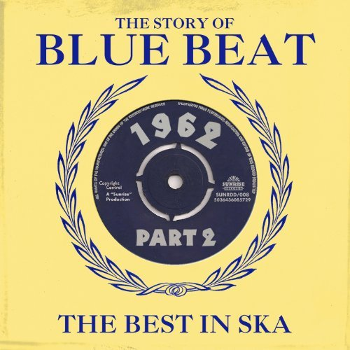 Story Of Blue Beat 1962 Best I Vol. 2 Story Of Blue Beat 1962 2 CD