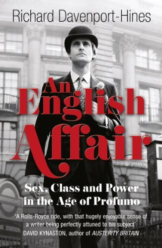 Richard Davenport Hines An English Affair Sex Class And Power In The Age Of Profumo