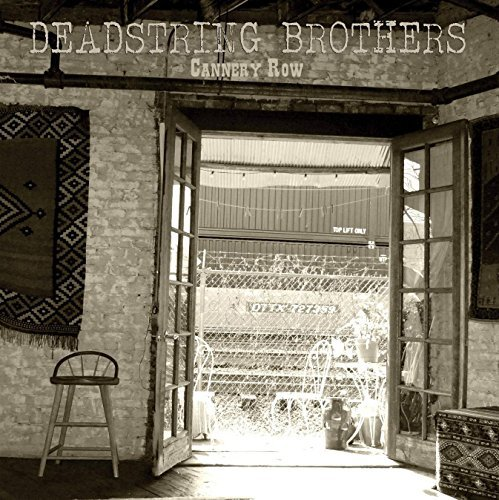 Deadstring Brothers Cannery Row