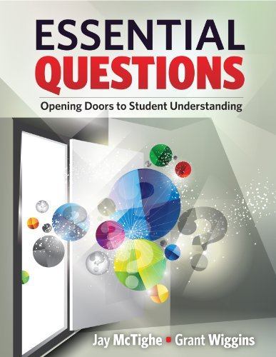 Jay Mctighe Essential Questions Opening Doors To Student Understanding